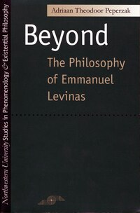 Beyond: The Philosophy of Emmanuel Levinas