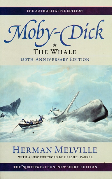 Moby-dick, Or The Whale: Volume Six: 150th Anniversary Edition by Herman Melville