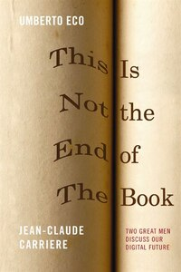This Is Not the End of the Book: Umberto Eco and Jean-Claude Carriere