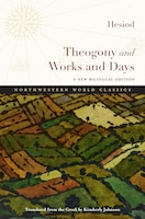 Theogony And Works And Days: A New Bilingual Edition