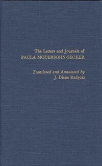 The Letters and Journals of Paula Modersohn-Becker