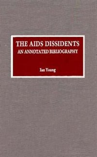 The AIDS Dissidents: An Annotated Bibliography