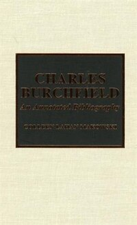 Charles Burchfield: An Annotated Bibliography