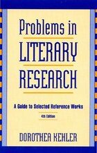 Problems in Literary Research: A Guide to Selected Reference Works