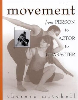 Book Movement: From Person to Actor to Character by Theresa Mitchell