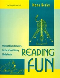 Reading Fun: Quick and Easy Activities for the School Library Media Center