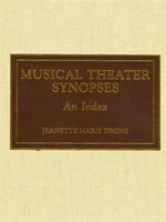 Musical Theater Synopses: An Index