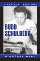 Budd Schulberg: A Bio-Bibliography