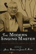 The Modern Singing Master: Essays in Honor of Cornelius L. Reid