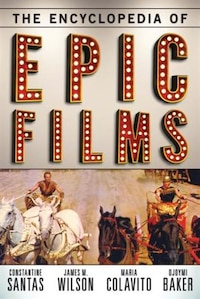 The Encyclopedia Of Epic Films