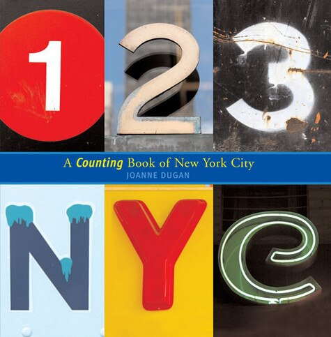 123 NYC: A Counting Book of New York City by Joanne Dugan