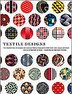 Textile Designs: Two Hundred Years Of European And American Patterns Organized By Motif, Style, Color, Layout, And P by Susan Meller