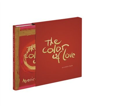 The Color of Love: An Artist's Book Of Poetry And Passion by Marielle Bancou