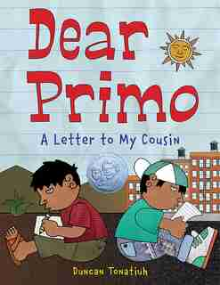 Dear Primo: A Letter To My Cousin by Duncan Tonatiuh