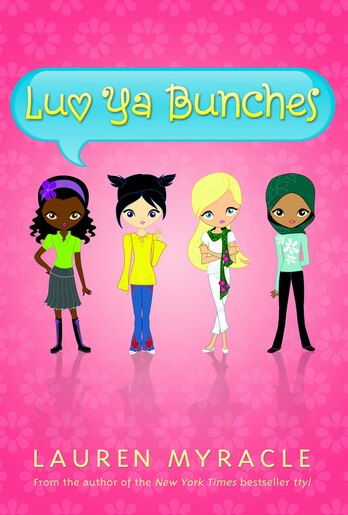 Luv Ya Bunches (a Flower Power Book #1): Book One by Lauren Myracle