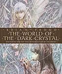 The World Of The Dark Crystal: The Collector's Edition by BRIAN FROUD