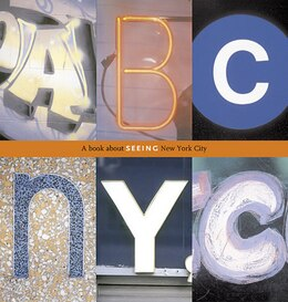 Book Abc Nyc: A Book About Seeing New York City by Joanne Dugan