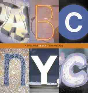 Abc Nyc: A Book About Seeing New York City by Joanne Dugan