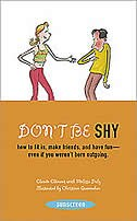 Book Don't Be Shy: How To Fit In, Make Friends, And Have Fun-even If You Weren't Born Outgoing by CLAUDE CLEMENT