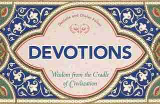 Devotions: Wisdom From The Cradle Of Civilization by Olivier Föllmi