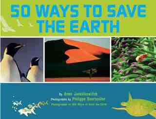 50 Ways to Save the Earth by Anne Jankéliowitch
