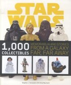 Star Wars: 1,000 Collectibles: Memorabilia and Stories from a Galaxy Far, Far Away
