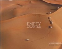 Empty Quarter: A Photographic Journey to the Heart of the Arabian Desert