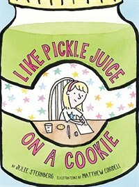 Like Pickle Juice On A Cookie by Julie Sternberg