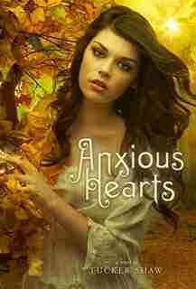 Anxious Hearts by Tucker Shaw