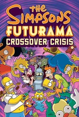 Book The Simpsons/futurama Crossover Crisis by Matt Groening