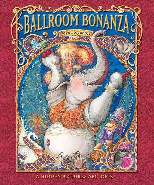 Ballroom Bonanza: A Hidden Pictures Abc Book by Stephen Harris