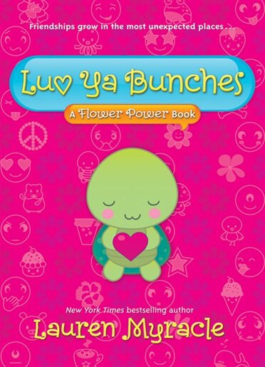 Luv Ya Bunches (a Flower Power Book #1): A Flower Power Book by Lauren Myracle