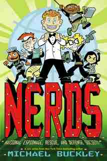 Nerds: National Espionage, Rescue, And Defense Society (book One) by Michael Buckley