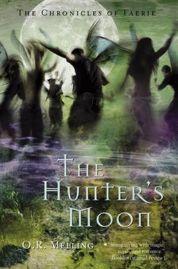 Book The Chronicles Of Faerie: The Hunter's Moon by O.r. Melling