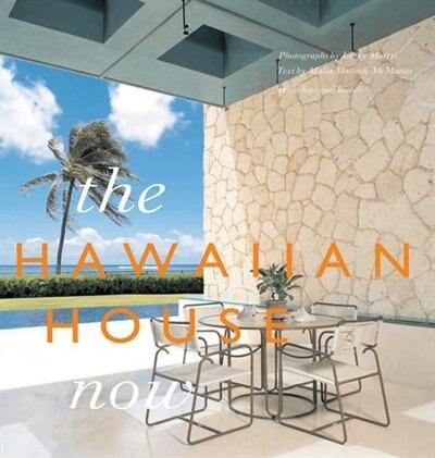 The Hawaiian House Now by Malia Mattoch-McManus