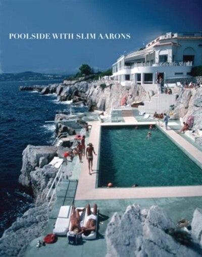 Poolside with Slim Aarons by William Norwich