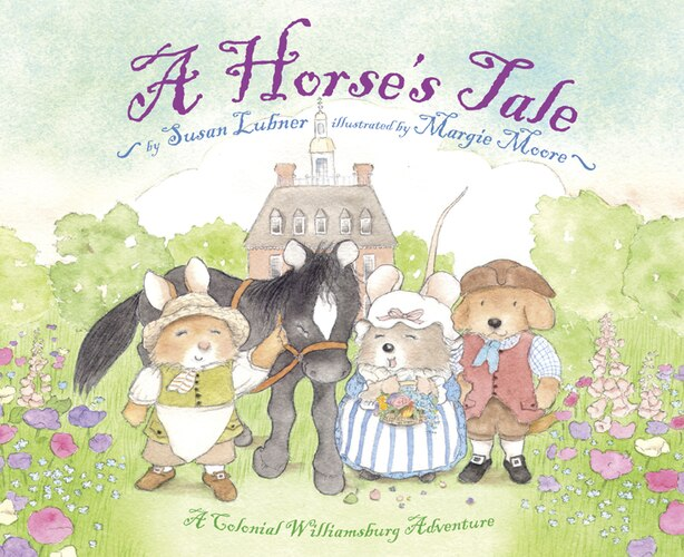 A Horse's Tale: A Colonial Williamsburg Adventure by Susan Lubner