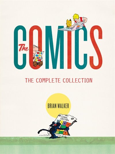 The Comics: The Complete Collection by Brian Walker