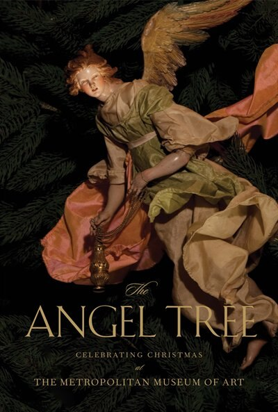 The Angel Tree: Celebrating Christmas at the Metropolitan Museum of Art by Mary Jane Pool