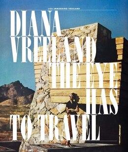 Book Diana Vreeland: The Eye Has to Travel by Lisa Vreeland