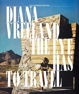 Book Diana Vreeland: The Eye Has to Travel by Lisa Vreeland