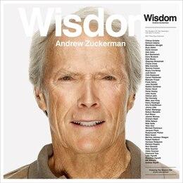 Book Wisdom: With Three New Interviews by Andrew Zuckerman