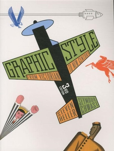 Graphic Style: From Victorian To New Century by Steven Heller