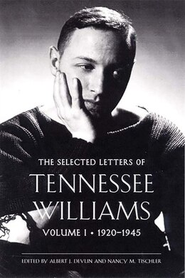 Book #1 Selected Letters Of Tennesse Williams 1920 To 1945: 1920-1945 by Tennessee Williams