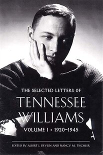 #1 Selected Letters Of Tennesse Williams 1920 To 1945: 1920-1945