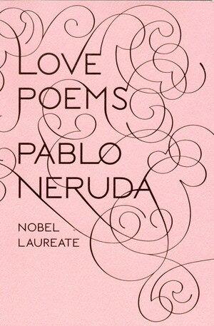 Love Poems by Pablo Neruda