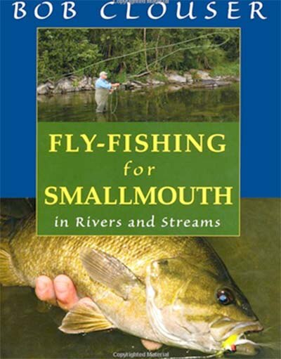 Fly-Fishing for Smallmouth: in Rivers and Streams by Bob Clouser