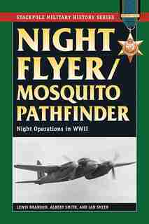 Night Flyer/mosquito Pathfinder: Night Operations In World War Ii by Lewis Brandon