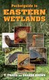 Pocketguide To Eastern Wetlands by T. Travis