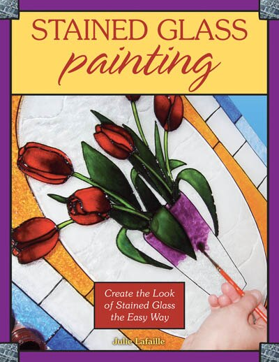 Stained Glass Painting: Create The Look Of Stained Glass The Easy Way de Julie Lafaille